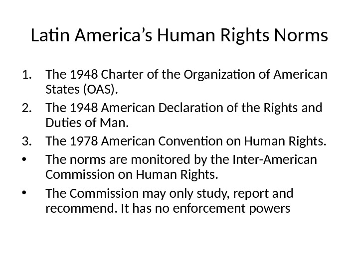 Latin America's Human Rights Norms 1. The 1948 Charter of the Organization of American States (OAS).