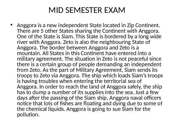 MID SEMESTER EXAM • Anggora is a new independent State located in Zip Continent.  There