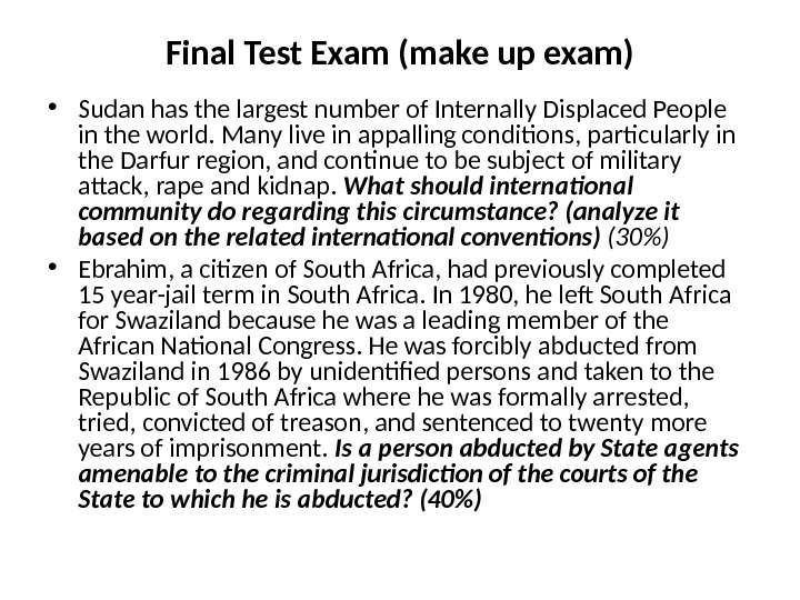 Final Test Exam (make up exam) • Sudan has the largest number of Internally Displaced People