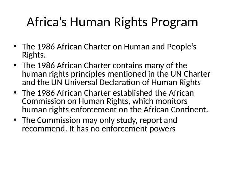 Africa's Human Rights Program • The 1986 African Charter on Human and People's Rights.  •