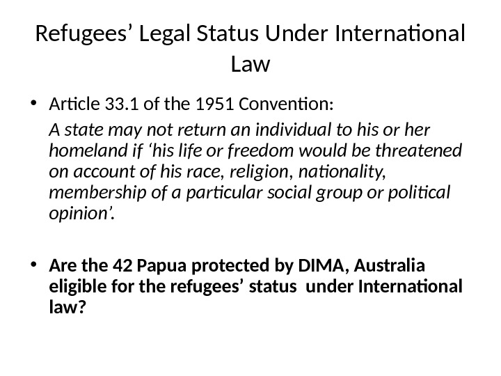 Refugees' Legal Status Under International Law • Article 33. 1 of the 1951 Convention:  A