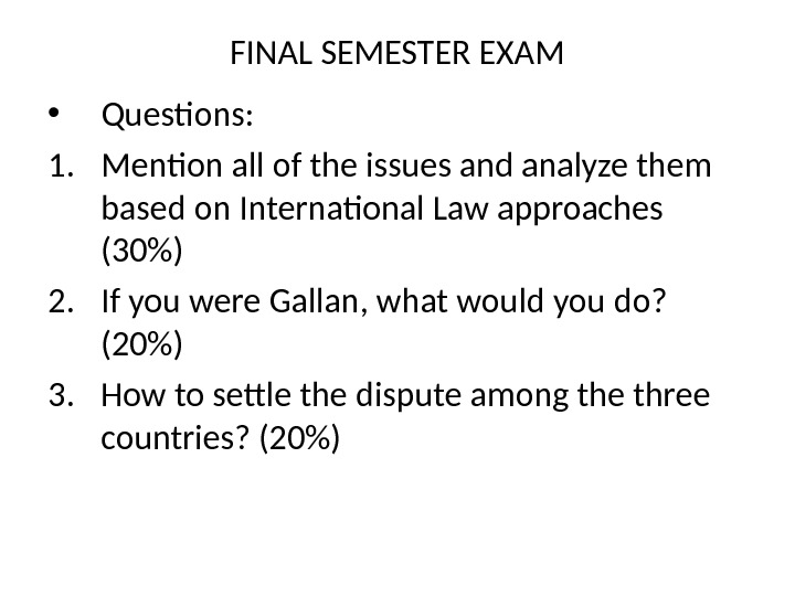 FINAL SEMESTER EXAM • Questions: 1. Mention all of the issues and analyze them based on