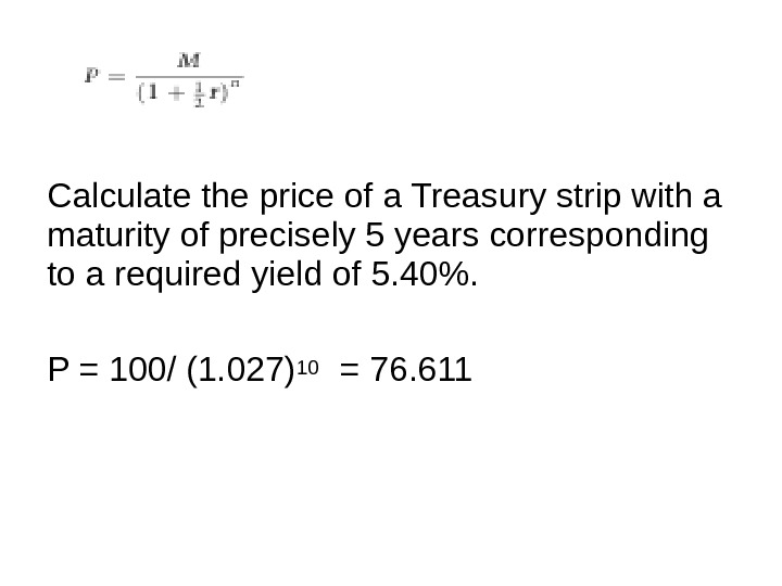Calculate the price of a Treasury strip with a maturity of precisely 5 years corresponding to