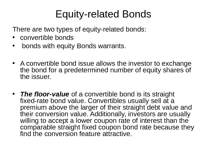 Equity-related Bonds There are two types of equity-related bonds:  • convertible bonds  •