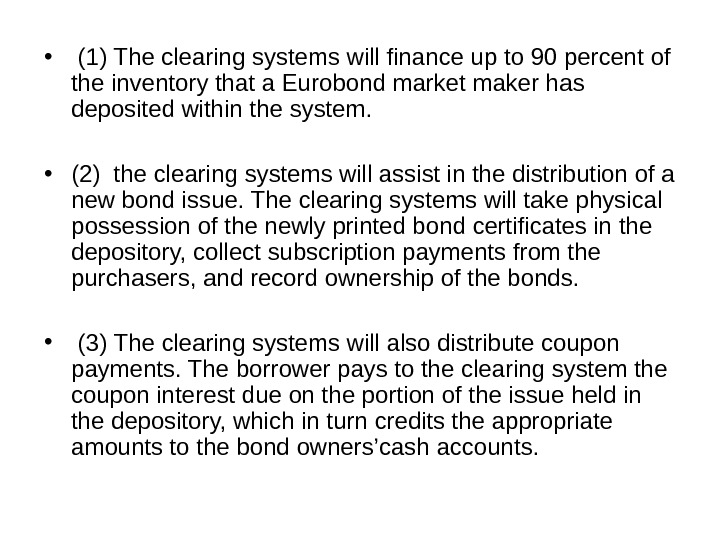 •  (1) The clearing systems will finance up to 90 percent of the inventory