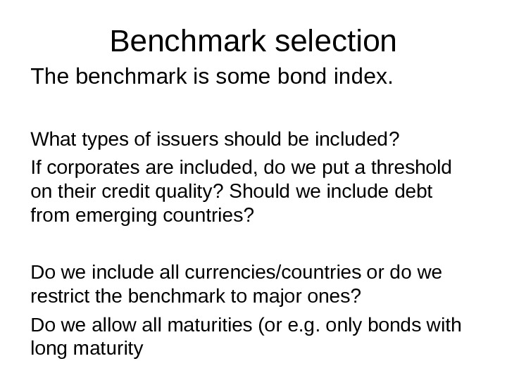 Benchmark selection The benchmark is some bond index. What types of issuers should be included ?
