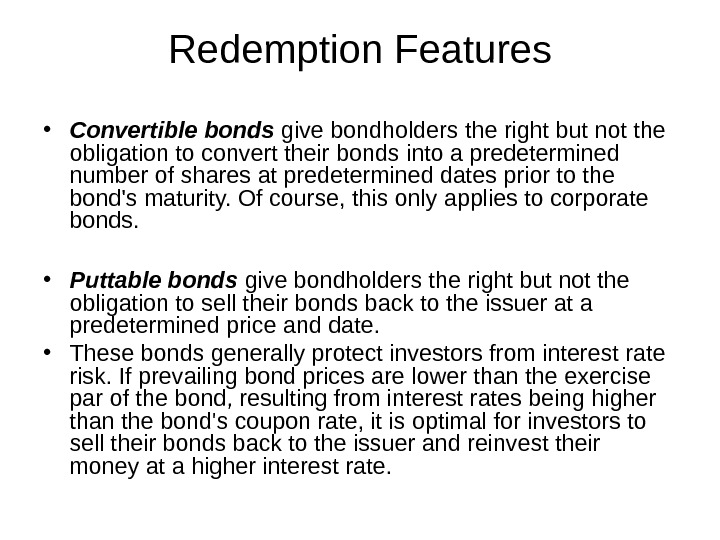Redemption Features • Convertible bonds give bondholders the right but not the obligation to convert their