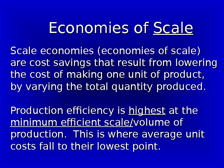 Economies of Scale economies (economies of scale) are cost savings that result from