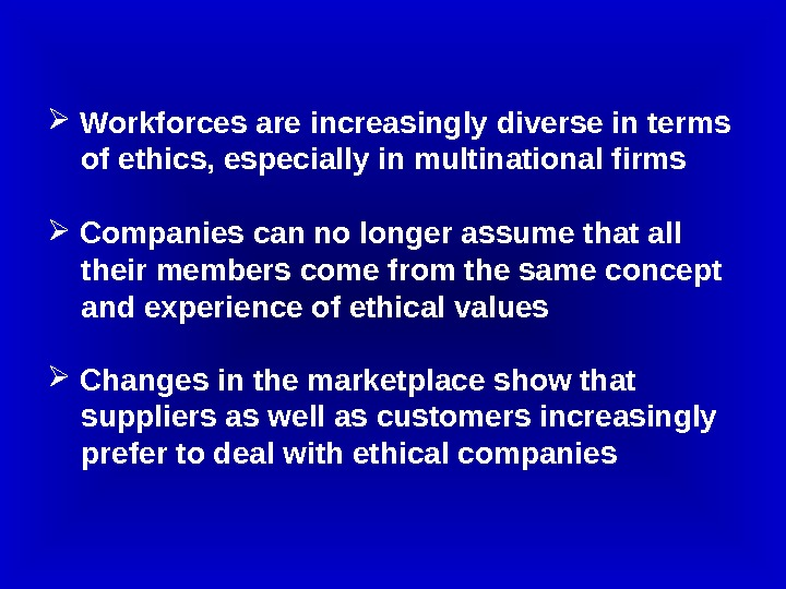 Workforces are increasingly diverse in terms  of ethics, especially in multinational firms