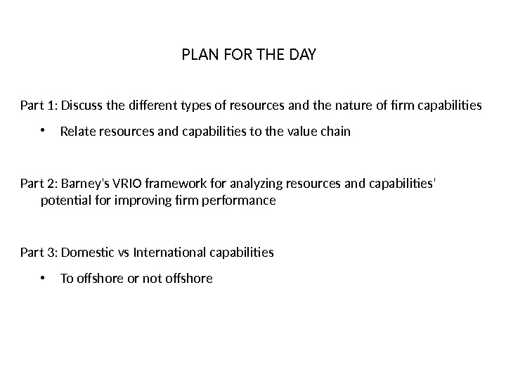 PLAN FOR THE DAY Part 1: Discuss the different types of resources and the nature of