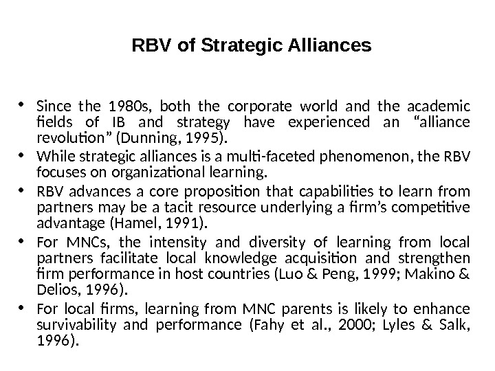 RBV of Strategic Alliances • Since the 1980 s,  both the corporate world and the