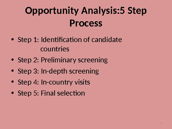 7 Opportunity Analysis: 5 Step Process • Step 1: Identification of candidate
