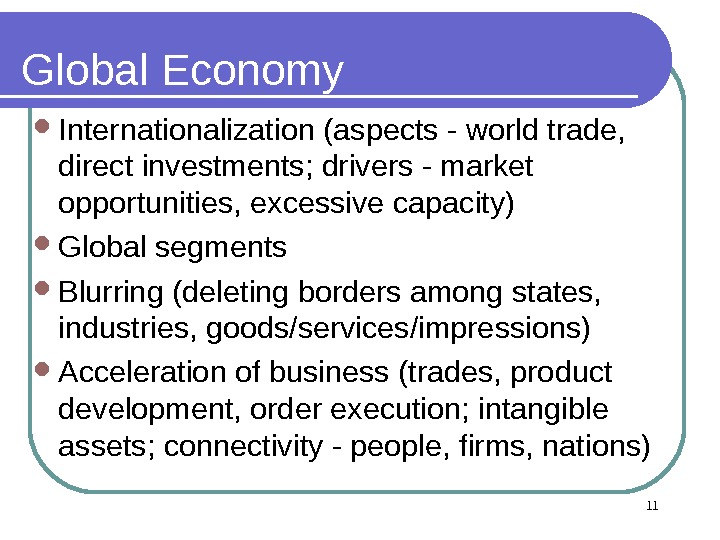 11 Global Economy Internationalization (aspects - world trade,  direct investments; drivers - market opportunities, excessive