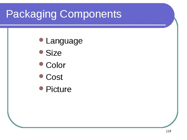 118 Packaging Components Language Size Color Cost Picture