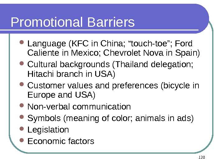 "Promotional Barriers Language (KFC in China; ""touch-toe""; Ford Caliente in Mexico; Chevrolet Nova in Spain) Cultural"