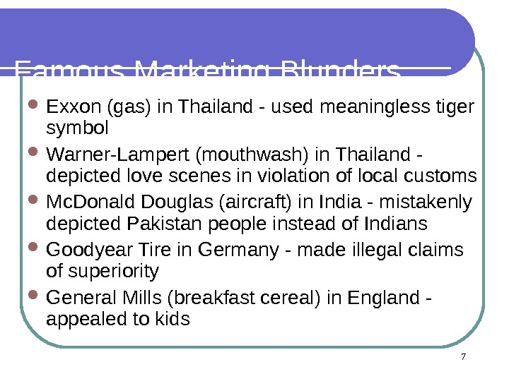 Famous Marketing Blunders Exxon (gas) in Thailand - used meaningless tiger symbol Warner-Lampert (mouthwash) in