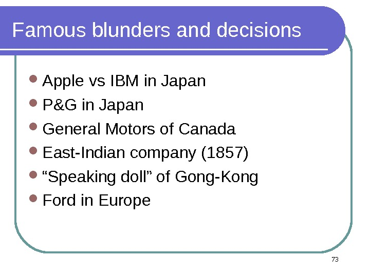 Famous blunders and decisions Apple vs IBM in Japan P&G in Japan  General Motors of
