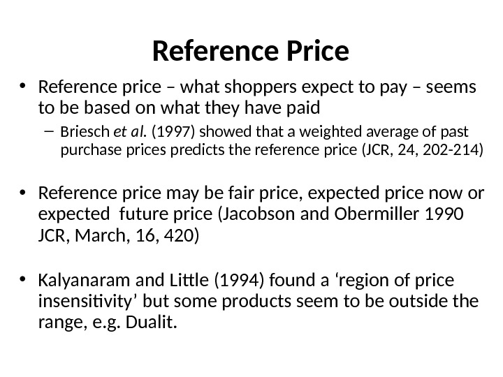 Reference Price • Reference price – what shoppers expect to pay – seems to be based
