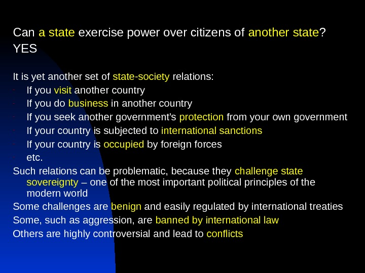 Can a state exercise power over citizens of another state ? YES It is yet another