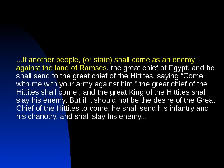 . . . If another people, (or state) shall come as an enemy against the land