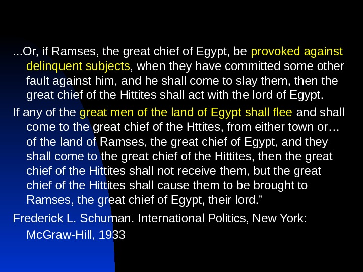. . . Or, if Ramses, the great chief of Egypt, be provoked against delinquent subjects