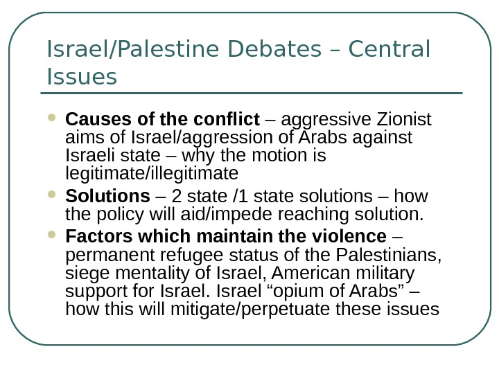 Israel/Palestine Debates – Central Issues Causes of the conflict – aggressive Zionist aims of