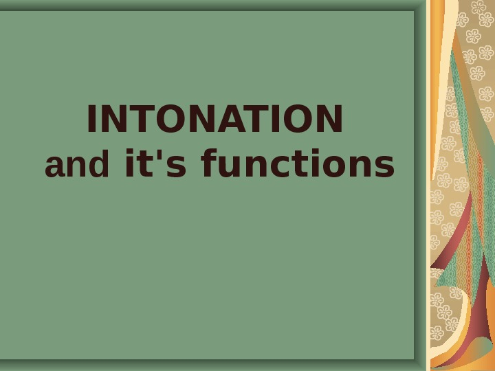 INTONATION  and it's functions