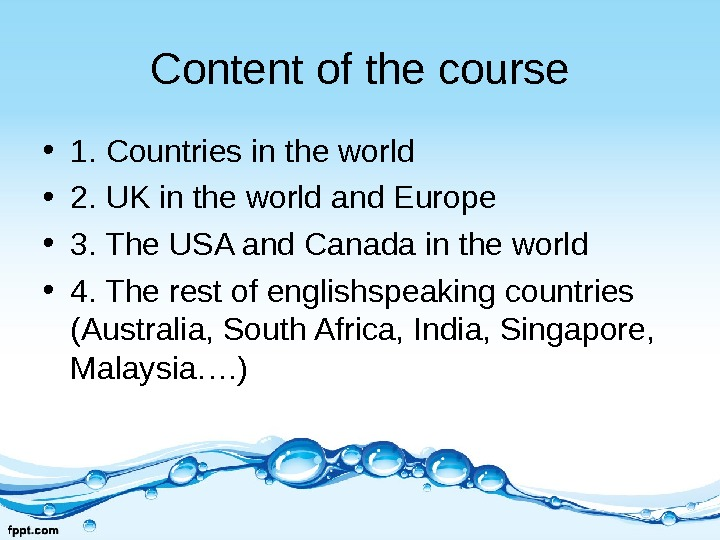 Content of the course • 1. Countries in the world • 2. UK in the world