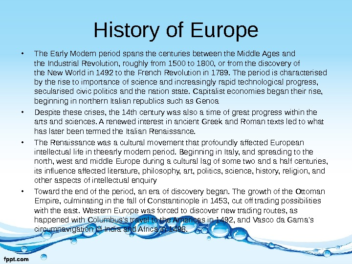 History of Europe • The Early Modern period spans the centuries between the Middle Ages and