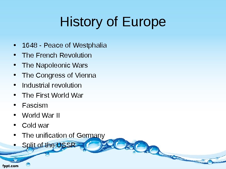 History of Europe • 1648 - Peace of Westphalia • The French Revolution • The Napoleonic