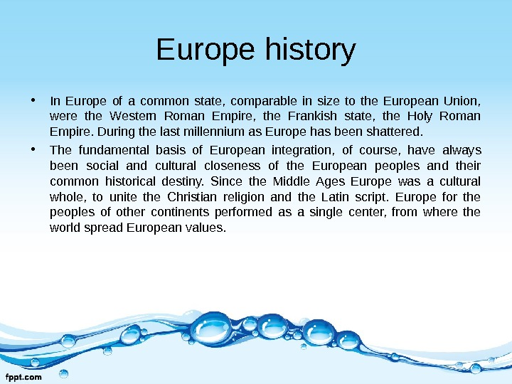 Europe history • In Europe of a common state,  comparable in size to the European