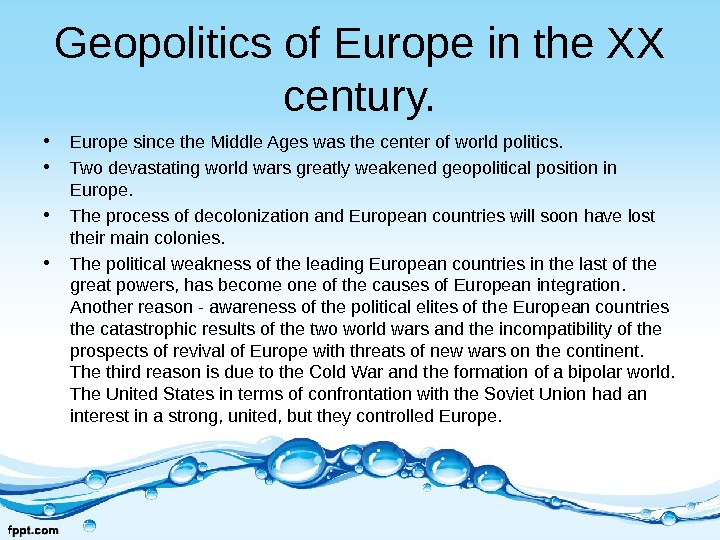 Geopolitics of Europe in the XX century.  • Europe since the Middle Ages was the
