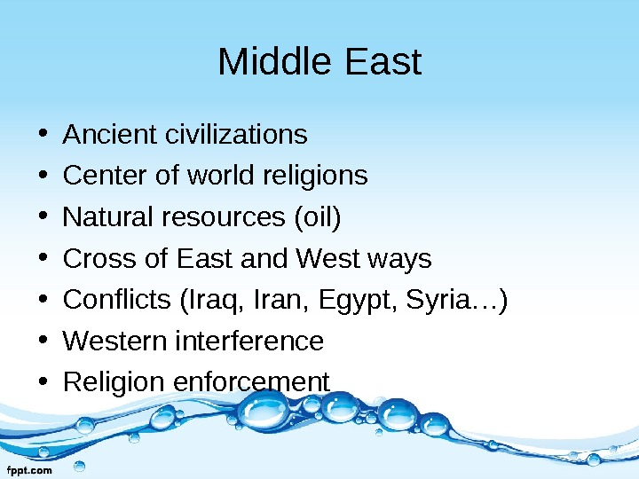 Middle East • Ancient civilizations • Center of world religions • Natural resources (oil) • Cross