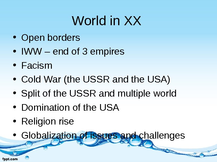 World in XX  • Open borders • IWW – end of 3 empires  •