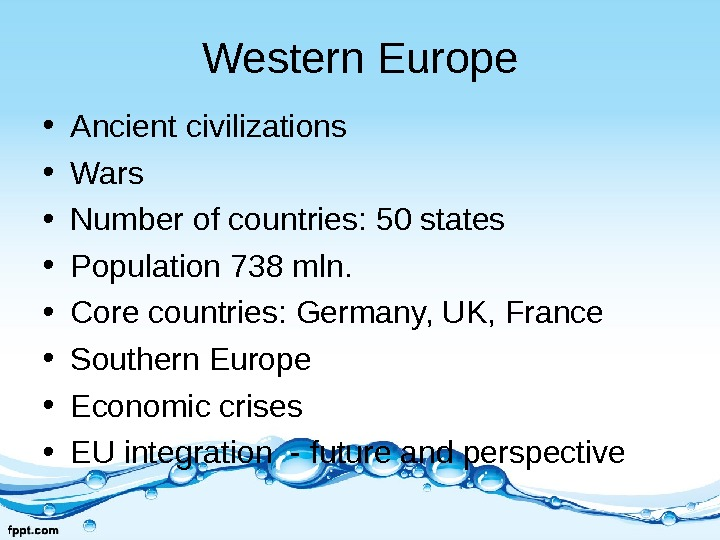 Western Europe • Ancient civilizations • Wars • Number of countries: 50 states • Population 738