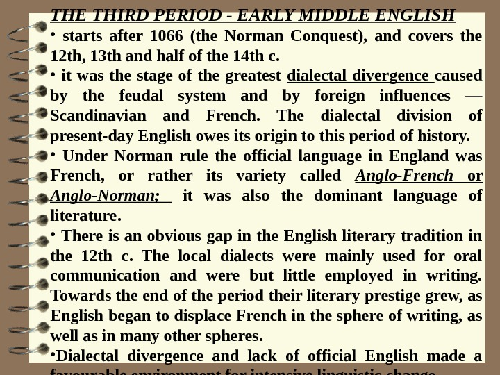 THE THIRD PERIOD - EARLY MIDDLE ENGLISH  •  starts after 1066 (the