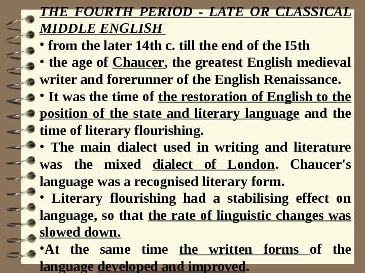 THE FOURTH PERIOD - LATE OR CLASSICAL MIDDLE ENGLISH  •  from the
