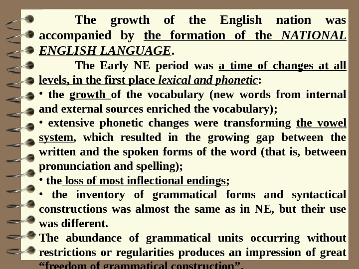 The growth of the English nation was accompanied by the formation of the NATIONAL