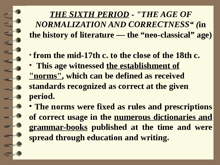 "THE SIXTH PERIOD - THE AGE OF NORMALIZATION AND CORRECTNESS"" ( in the history"