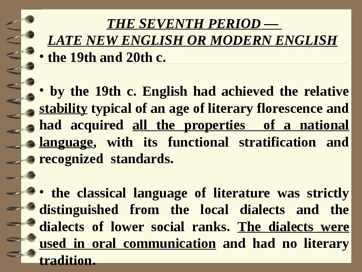 THE SEVENTH PERIOD — LATE NEW ENGLISH OR MODERN ENGLISH  •  the