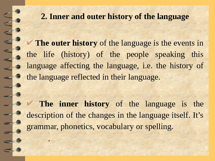 2. Inner and outer history of the language  The outer history of the