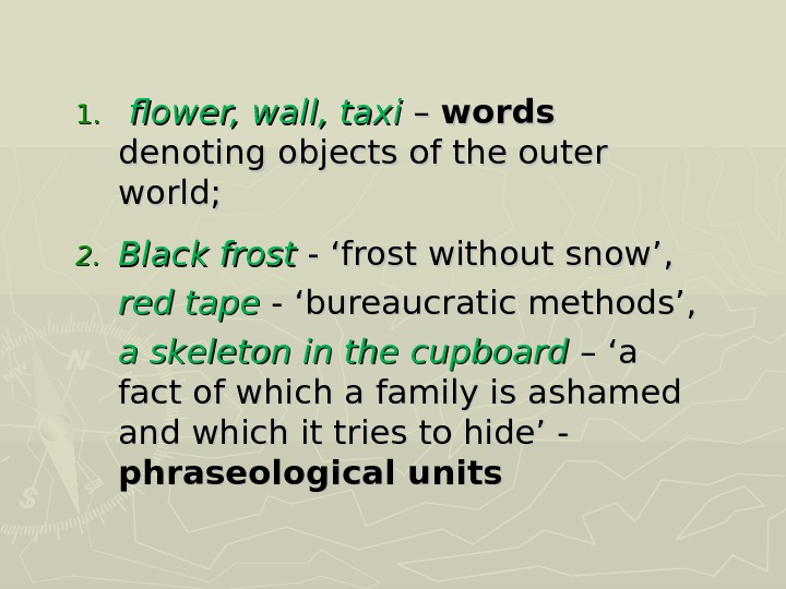 1. 1. flower, wall, taxi – – words  denoting objects of the outer world; 2.
