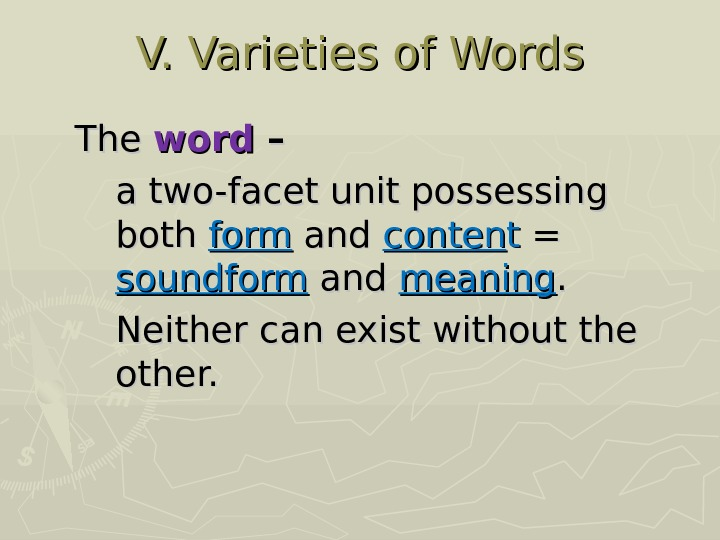 V. Varieties of Words The word – – a two-facet  unit possessing both form and