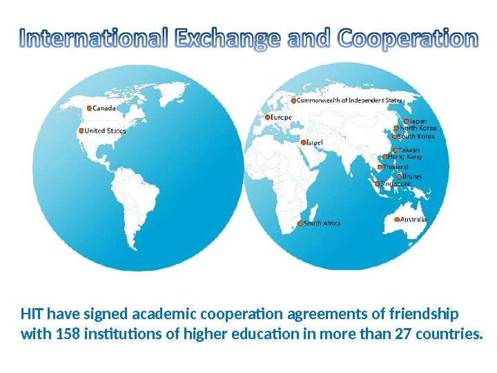 HIT have signed academic cooperation agreements of friendship with 158 institutions of higher education in more
