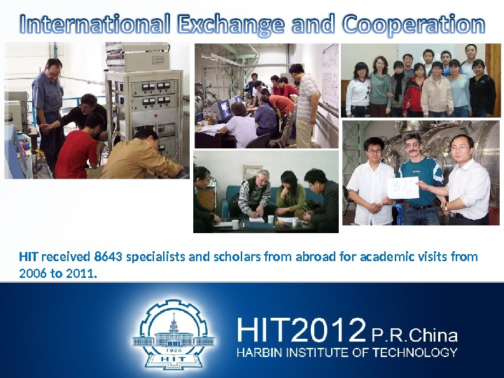 HIT received 8643 specialists and scholars from abroad for academic visits from 2006 to 2011.