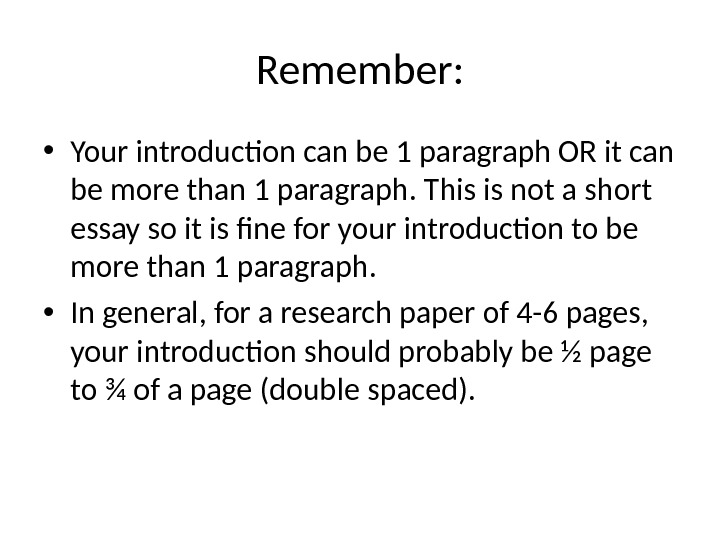 Remember:  • Your introduction can be 1 paragraph OR it can be more than 1