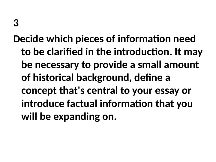 3 Decide which pieces of information need to be clarified in the introduction. It may be