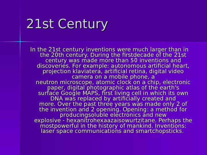 21 st Century In the 21 st centuryinventionsweremuch larger thanin the 20 th century.