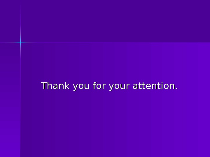 Thank youfor your attention.