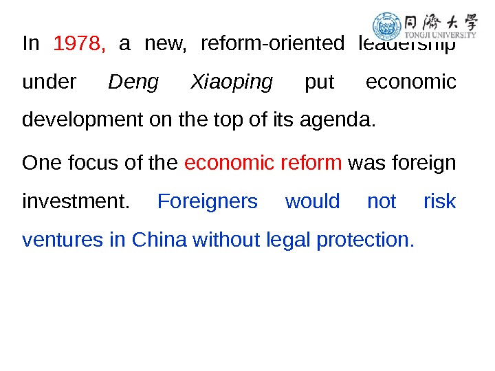 In 1978,  a new,  reform-oriented leadership under Deng Xiaoping put economic development on